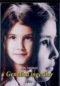 Dan Tipurtă coperta Genetica îngerilor